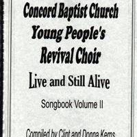 Concord Baptist Youth Choir - Live and Still Alive songbook