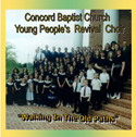 Concord Baptist Youth Choir - Walking In the Old Paths